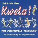 Let's do the Kwela - the Positively Testcard